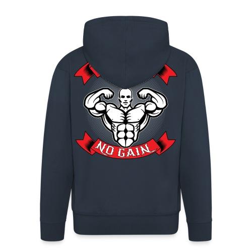 NO PAIN NO GAIN - Männer Premium Kapuzenjacke