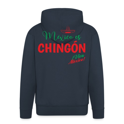 Mexico es Chingón - Chaqueta con capucha premium hombre