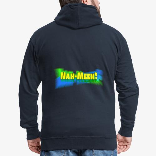 Nah meen yellow - Men's Premium Hooded Jacket
