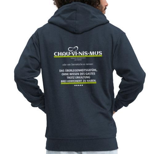 Chau-vi-nis-mus - Männer Premium Kapuzenjacke