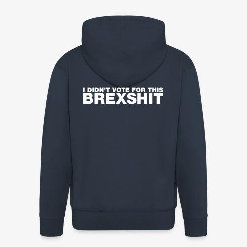 I didn't vote for this Brexshit - white - Men's Premium Hooded Jacket