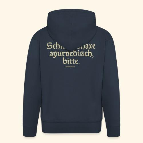 lustiges Sprüche T-Shirt Schweinshaxe ayurvedisch - Männer Premium Kapuzenjacke