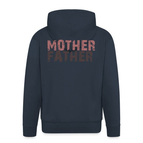 MOTHER FATHER - Men's Premium Hooded Jacket