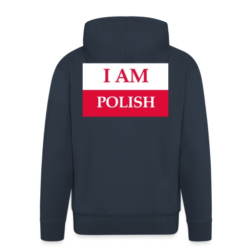 I am polish - Rozpinana bluza męska z kapturem Premium