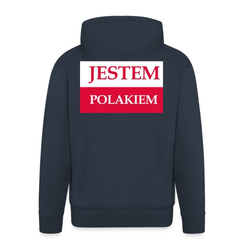 Jestem Polakiem - Rozpinana bluza męska z kapturem Premium