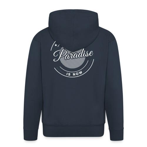 Paradise is now - Männer Premium Kapuzenjacke