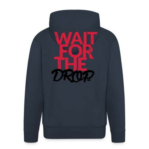 Wait for the Drop Tankop Lady - Men's Premium Hooded Jacket