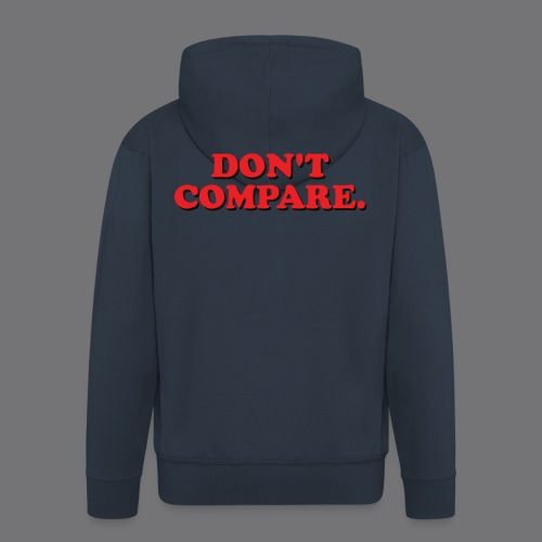 DO NOT COMPARE. Tee-shirts - Men's Premium Hooded Jacket