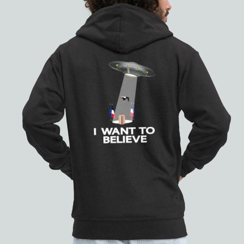 I WANT TO BELIEVE - MACRON - Veste à capuche Premium Homme
