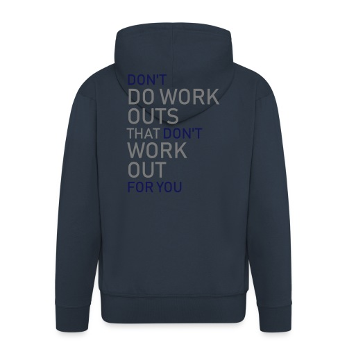 Don't do workouts - Men's Premium Hooded Jacket