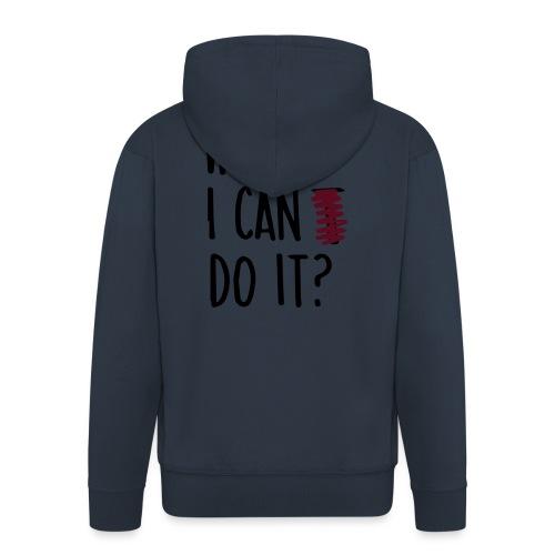 What if i can do it (Spruch) - Männer Premium Kapuzenjacke