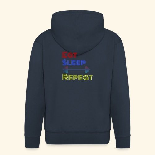 Eat Sleep Lift Repeat Sport gym fitness Shirt - Männer Premium Kapuzenjacke