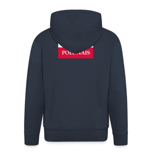 Je suis Polonais - Rozpinana bluza męska z kapturem Premium