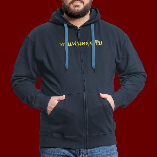 Ich suche eine Freundin auf Thai T-Shirts - Männer Premium Kapuzenjacke