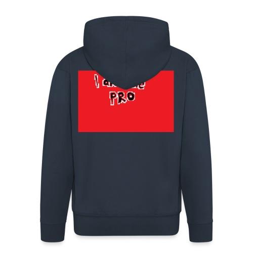 I am the pro - Men's Premium Hooded Jacket