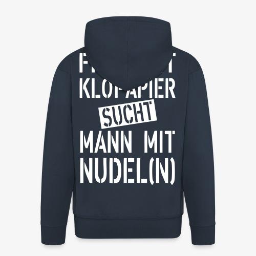 138 Frau mit Klopapier sucht Mann mit Nudeln - Männer Premium Kapuzenjacke