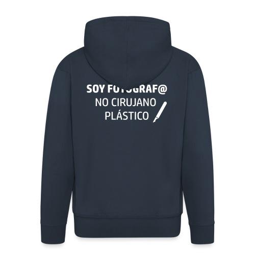 SOY FOTÓGRAFO NO CIRUJANO PLÁSTICO sin logo - Chaqueta con capucha premium hombre