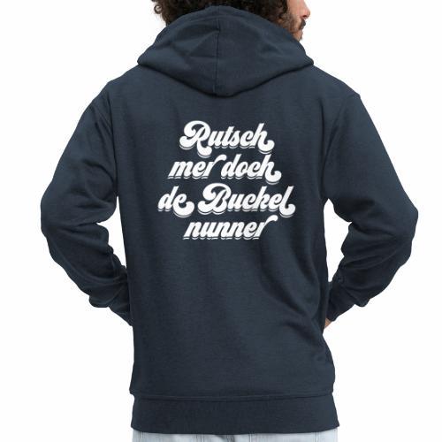 Rutsch mer doch de Buckel nunner - Männer Premium Kapuzenjacke