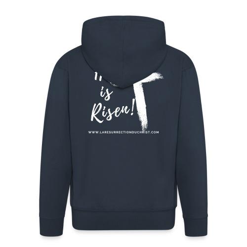 He is Risen ! V2 (Il est ressuscité !) - Veste à capuche Premium Homme