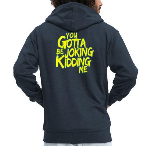 00403 ZackScott kidding me - Chaqueta con capucha premium hombre