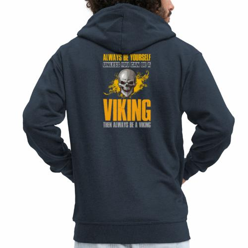 Always Be Yourself Unless You Can Be a Viking - Miesten premium vetoketjullinen huppari
