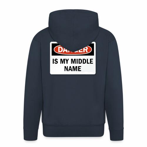 Danger is my middle name - Men's Premium Hooded Jacket