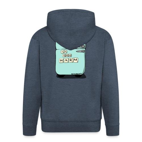 Your Milk Is Too Warm - Men's Premium Hooded Jacket