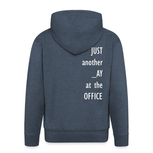 Just another day at the office - Men's Premium Hooded Jacket