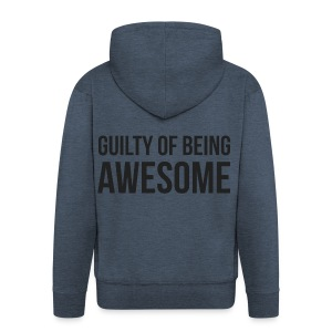 Guilty of being Awesome - Men's Premium Hooded Jacket