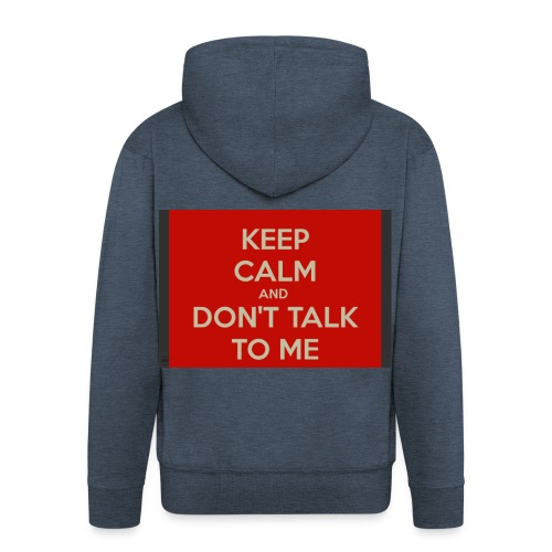Don't Talk to me - Men's Premium Hooded Jacket