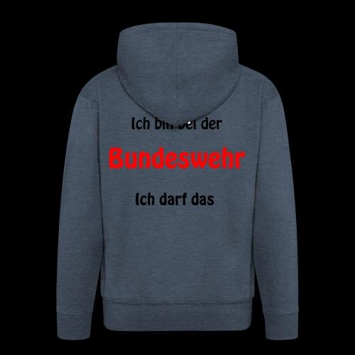 Ich bin bei der Bundeswehr - Ich darf das - Männer Premium Kapuzenjacke