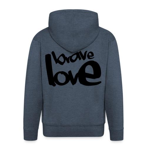 BRAVE LOVE // black - Männer Premium Kapuzenjacke