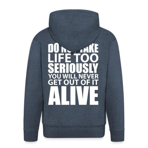 do not take life too seriously - Premium Hettejakke for menn