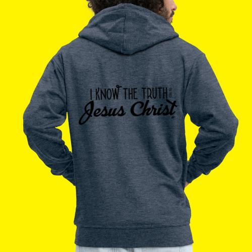 I know the truth - Jesus Christ // John 14: 6 - Men's Premium Hooded Jacket
