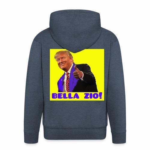 Bella zio, Trump! - Felpa con zip Premium da uomo