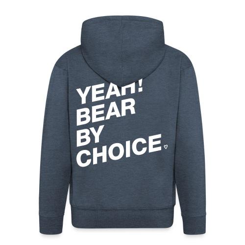 Yeah Bear by Choice - Männer Premium Kapuzenjacke