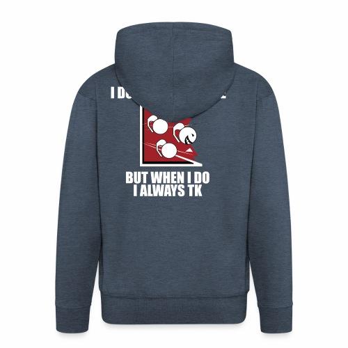 i always TK :) - Men's Premium Hooded Jacket