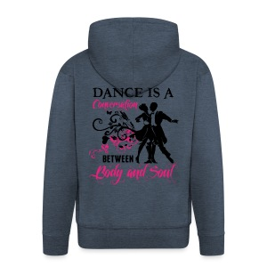 Dance is a Conversation between Body and Soul - Männer Premium Kapuzenjacke