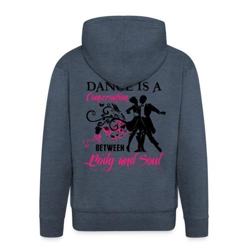 Dance is a Conversation between Body and Soul - Männer Premium Kapuzenjacke