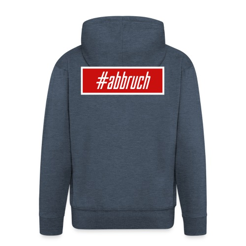 #abbruch - Männer Premium Kapuzenjacke