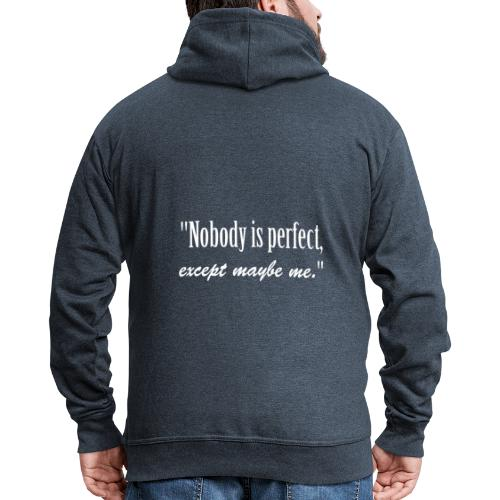 Name Nobody is perfect, except me. narcissistic - Men's Premium Hooded Jacket