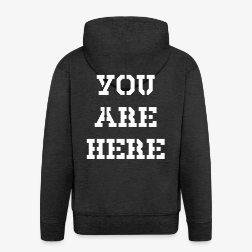 YOU ARE HERE - Männer Premium Kapuzenjacke