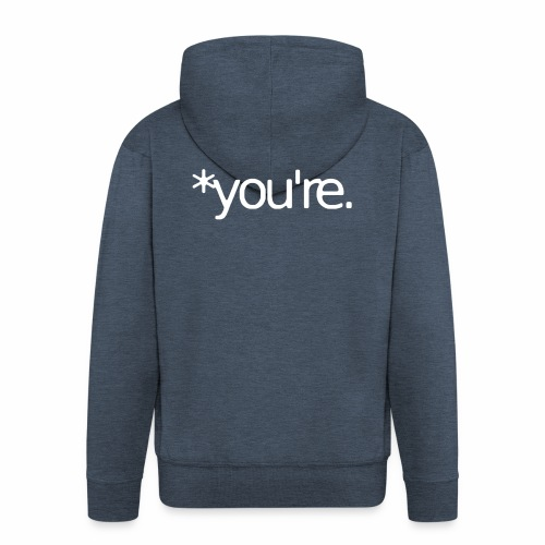 You're - Men's Premium Hooded Jacket