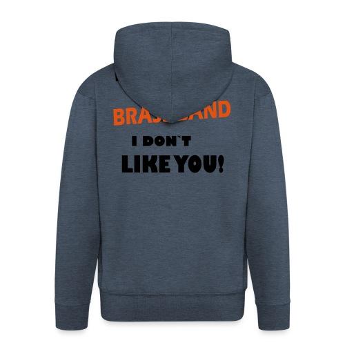 If you don`t like Brass Band - Premium Hettejakke for menn