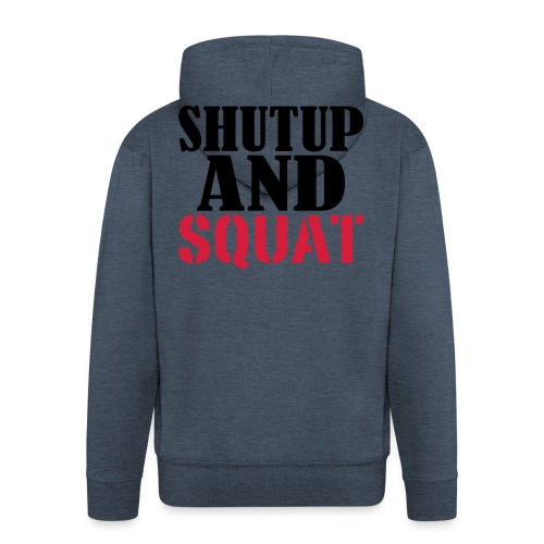 Shut up and SQUAT, Training, Fitness, Crossfit - Männer Premium Kapuzenjacke