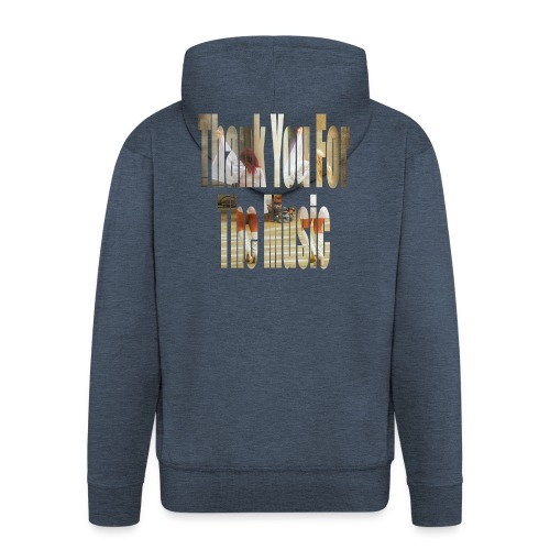 Thank You For The Music - Men's Premium Hooded Jacket