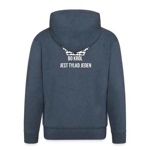 Bo król jest tylko jeden - Rozpinana bluza męska z kapturem Premium