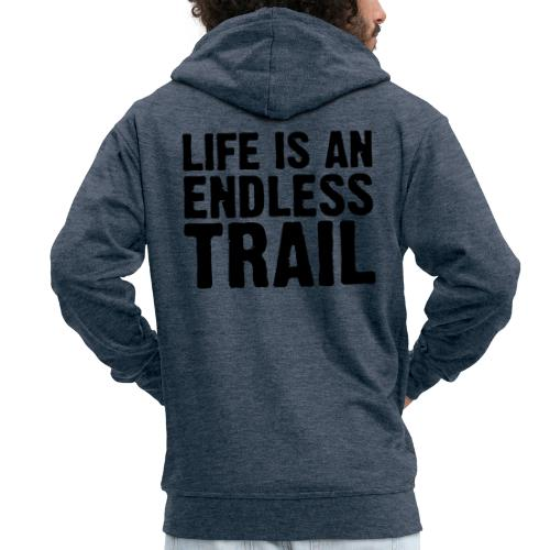 Life is an endless trail - Männer Premium Kapuzenjacke