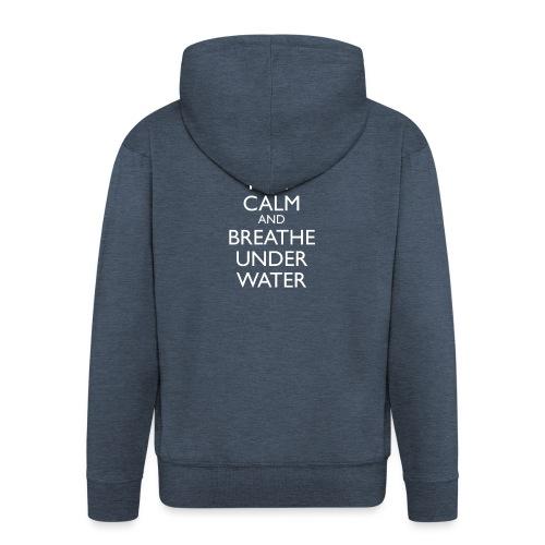 Keep calm and breath under water - Männer Premium Kapuzenjacke