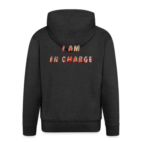 I am in Charge - Men's Premium Hooded Jacket